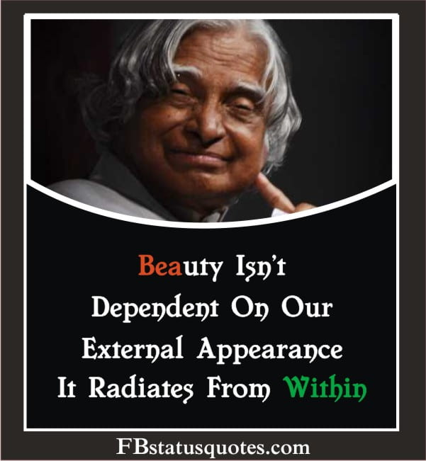 Beauty Isn't Dependent On Our External Appearance. It Radiates From Within