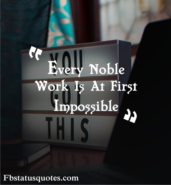 Every Noble Work Is At First, Impossible