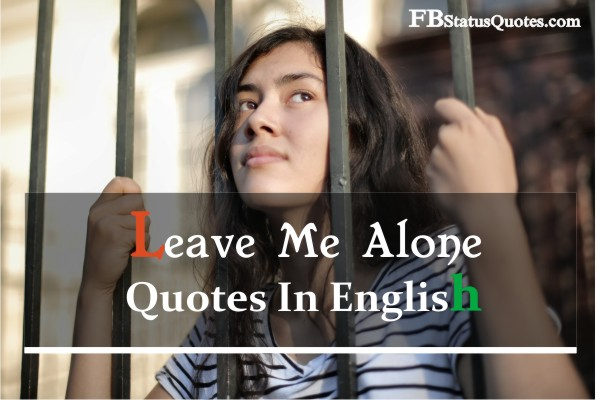 Leave Me Alone Quotes In English