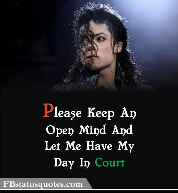 Michael Jackson Quotes » Please Keep An Open Mind