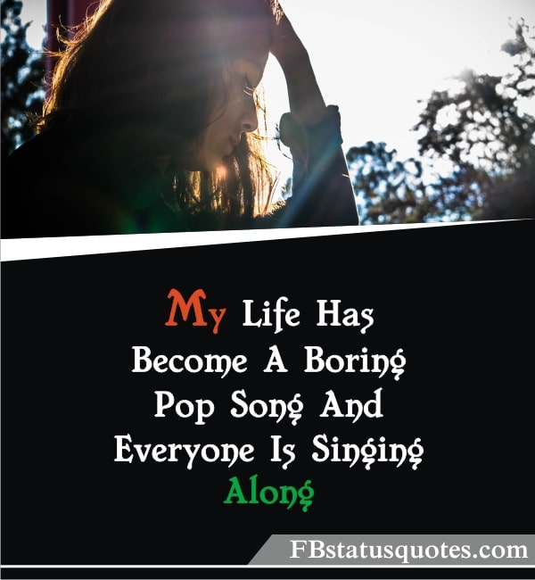 Quotes About Boring Life » You Never Realize