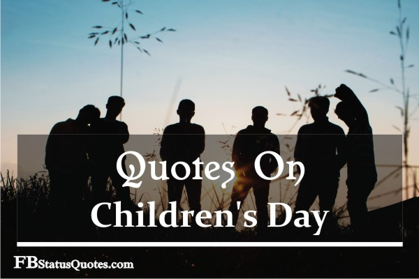 Quotes On Childrens Day
