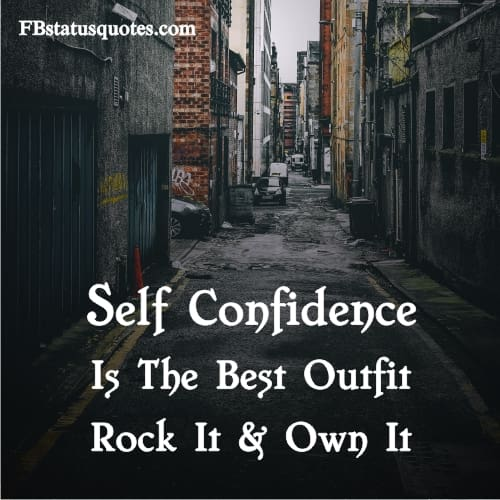 Self Confidence Is The Best Outfit Rock It Own It