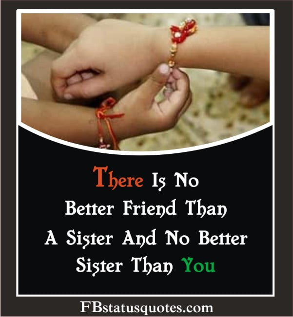 There Is No Better Friend Than A Sister And No Better Sister Than You.