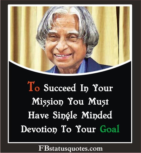To Succeed In Your Mission, You Must Have Single Minded Devotion To Your Goal