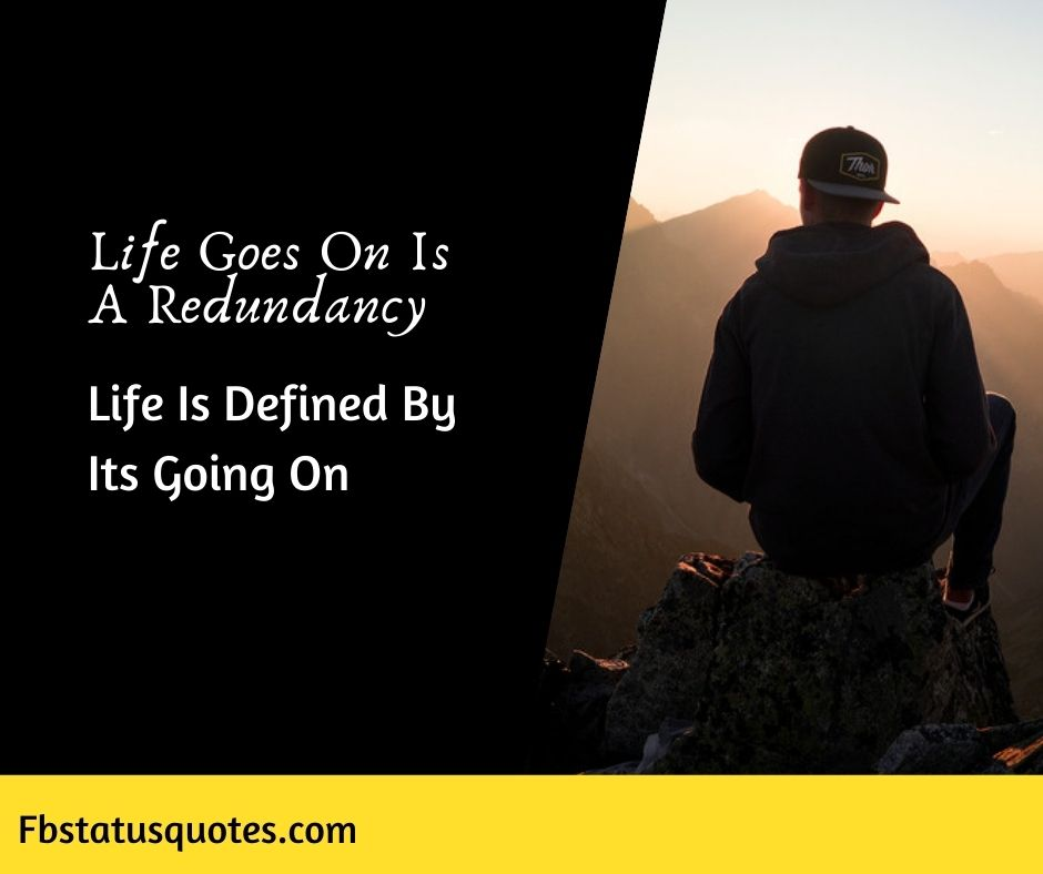 Best Life Goes On Quotes