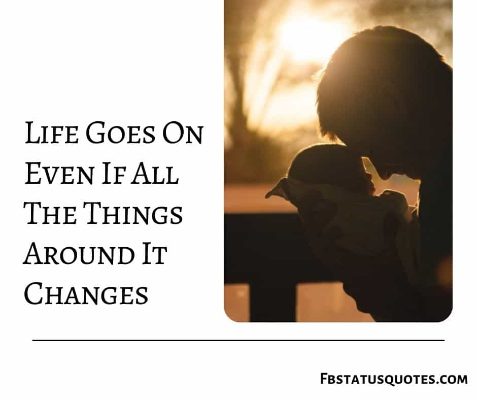 Life goes on Quotes for Facebook